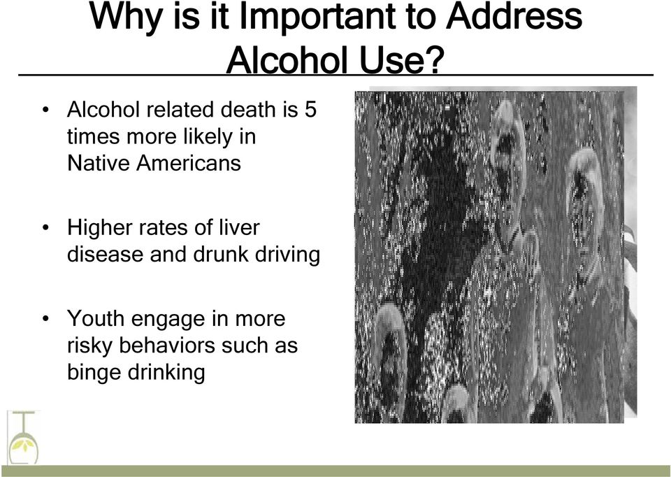 Use? Higher rates of liver disease and drunk driving