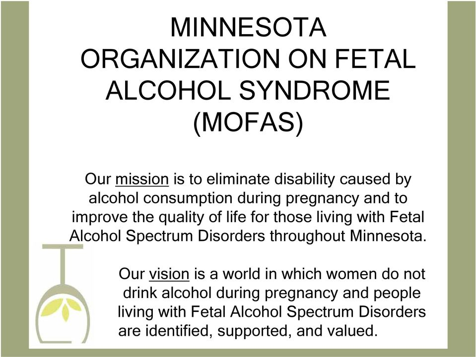 Alcohol Spectrum Disorders throughout Minnesota.