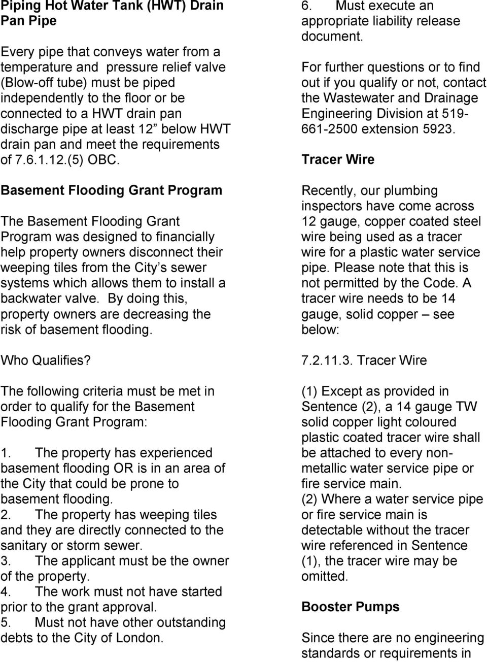 Basement Flooding Grant Program The Basement Flooding Grant Program was designed to financially help property owners disconnect their weeping tiles from the City s sewer systems which allows them to