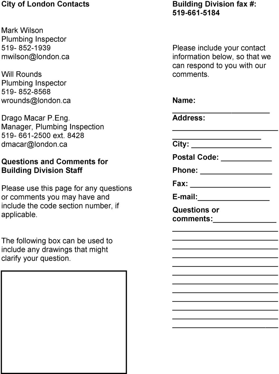 ca Questions and Comments for Building Division Staff Please use this page for any questions or comments you may have and include the code section number, if applicable.
