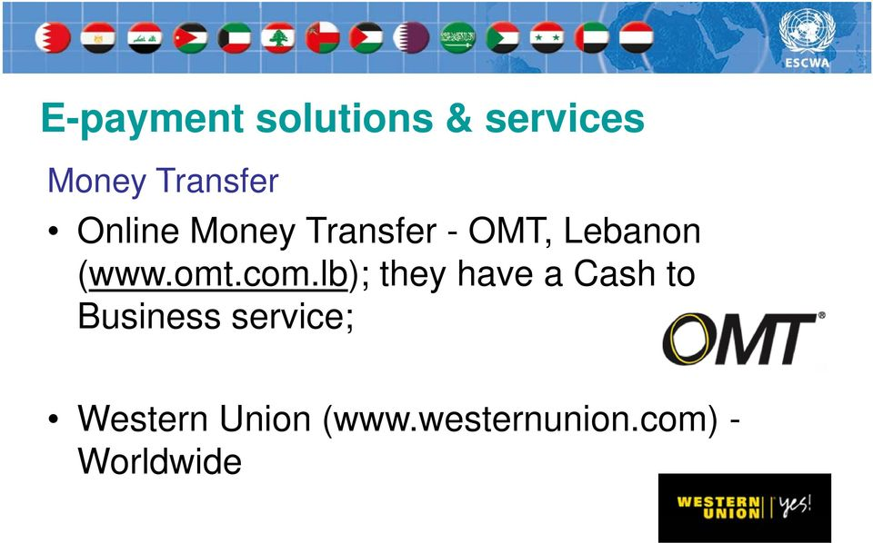 lb); they have a Cash to Business service; Western