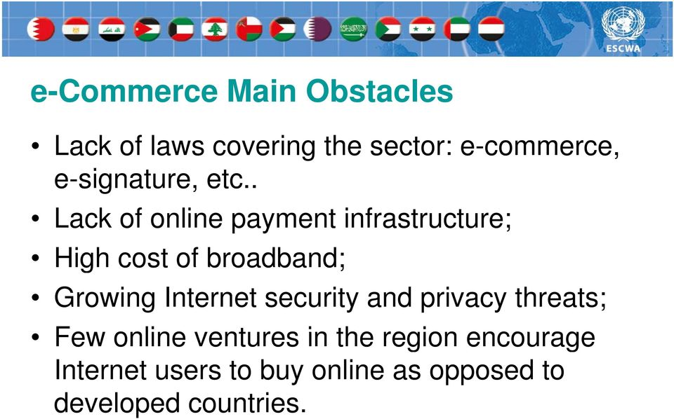 . Lack of online payment infrastructure; High cost of broadband; Growing