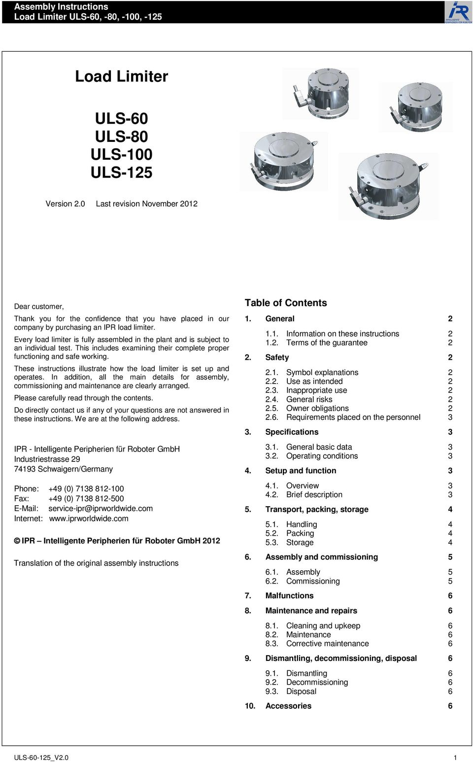 These instructions illustrate how the load limiter is set up and operates. In addition, all the main details for assembly, commissioning and maintenance are clearly arranged.