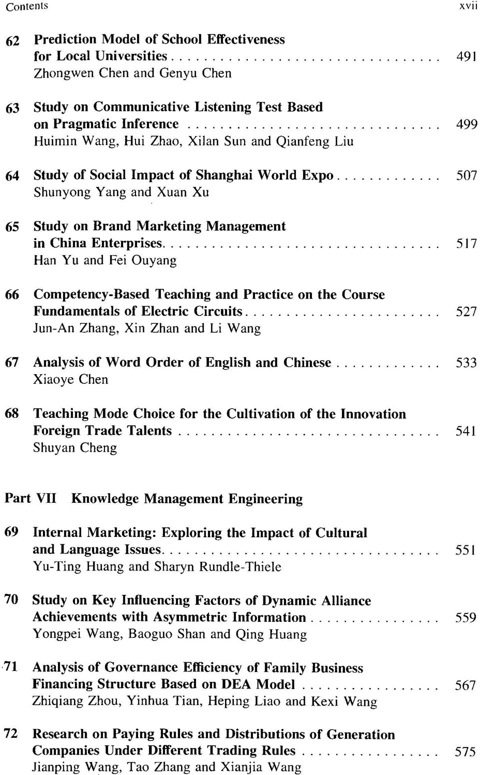 Ouyang 66 Competency-Based Teaching and Practice on the Course Fundamentals of Electric Circuits 527 Jun-An Zhang, Xin Zhan and Li Wang 67 Analysis of Word Order of English and Chinese 533 Xiaoye