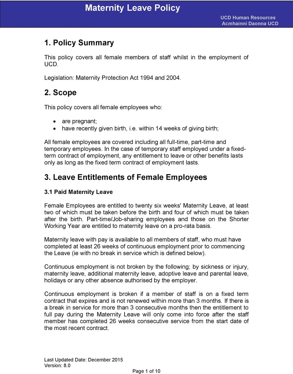 In the case of temporary staff employed under a fixedterm contract of employment, any entitlement to leave or other benefits lasts only as long as the fixed term contract of employment lasts. 3.