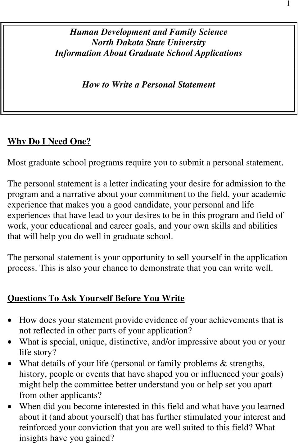 The personal statement is a letter indicating your desire for admission to the program and a narrative about your commitment to the field, your academic experience that makes you a good candidate,