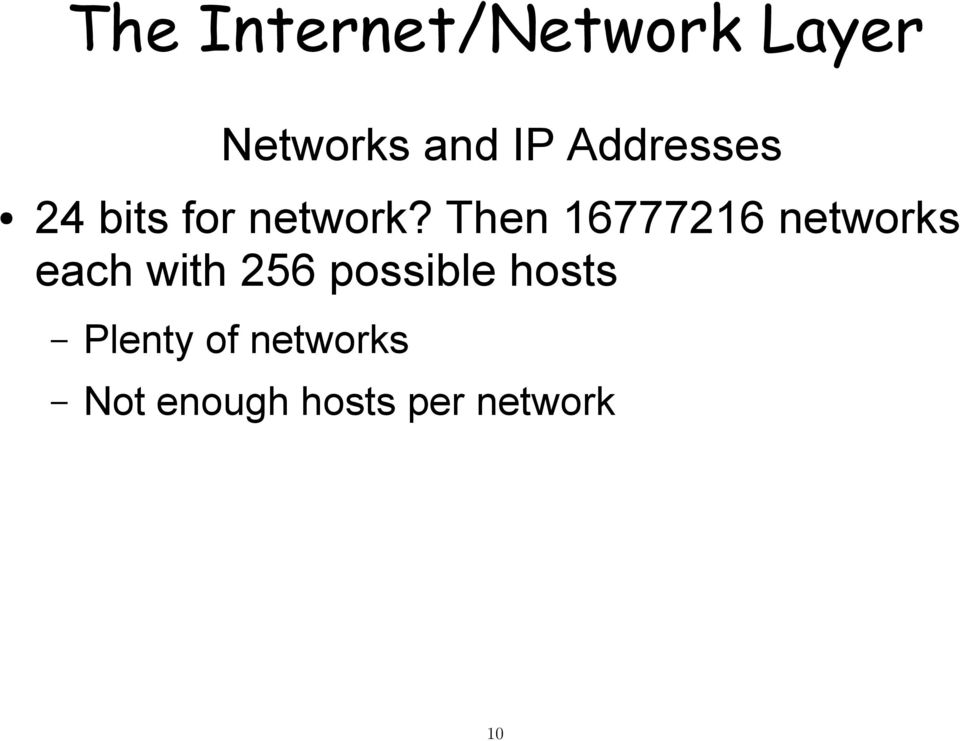 Then 16777216 networks each with 256