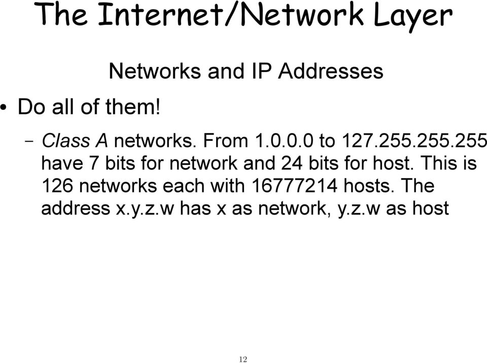 255.255 have 7 bits for network and 24 bits for host.