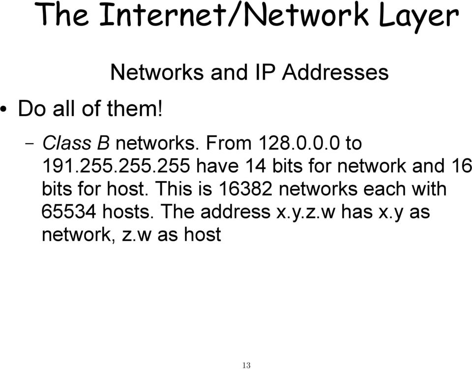 255.255 have 14 bits for network and 16 bits for host.