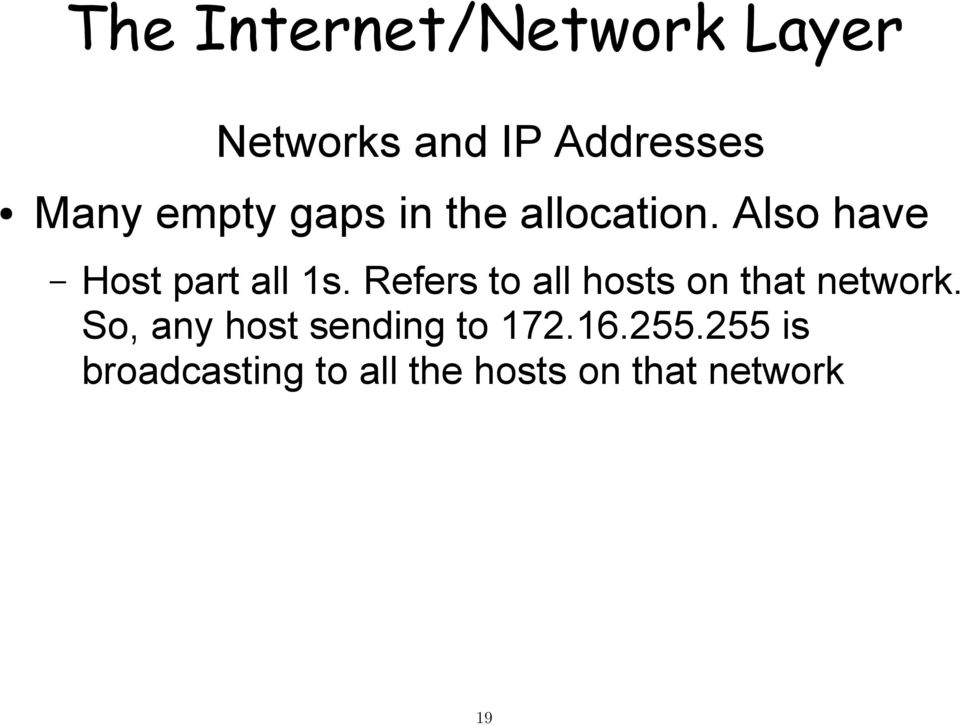 Refers to all hosts on that network.