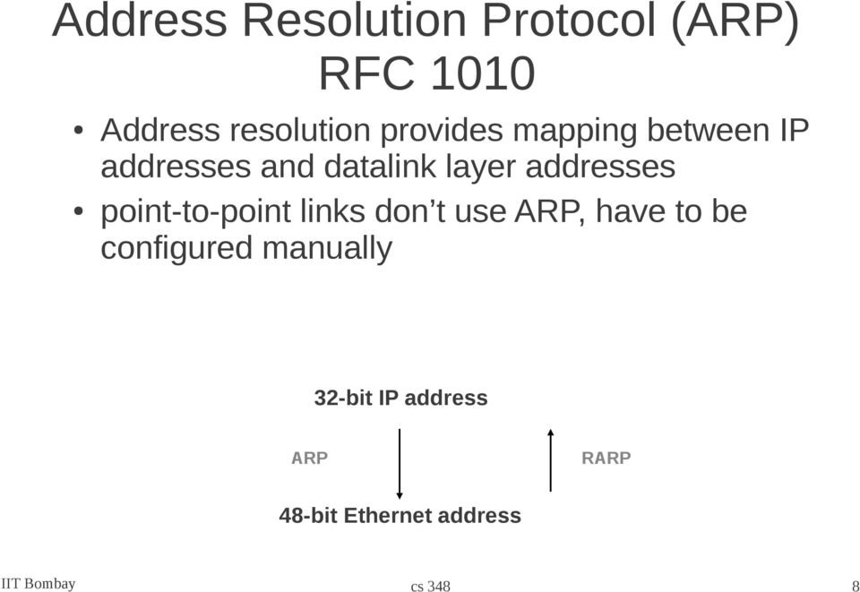point-to-point links don t use ARP, have to be configured manually