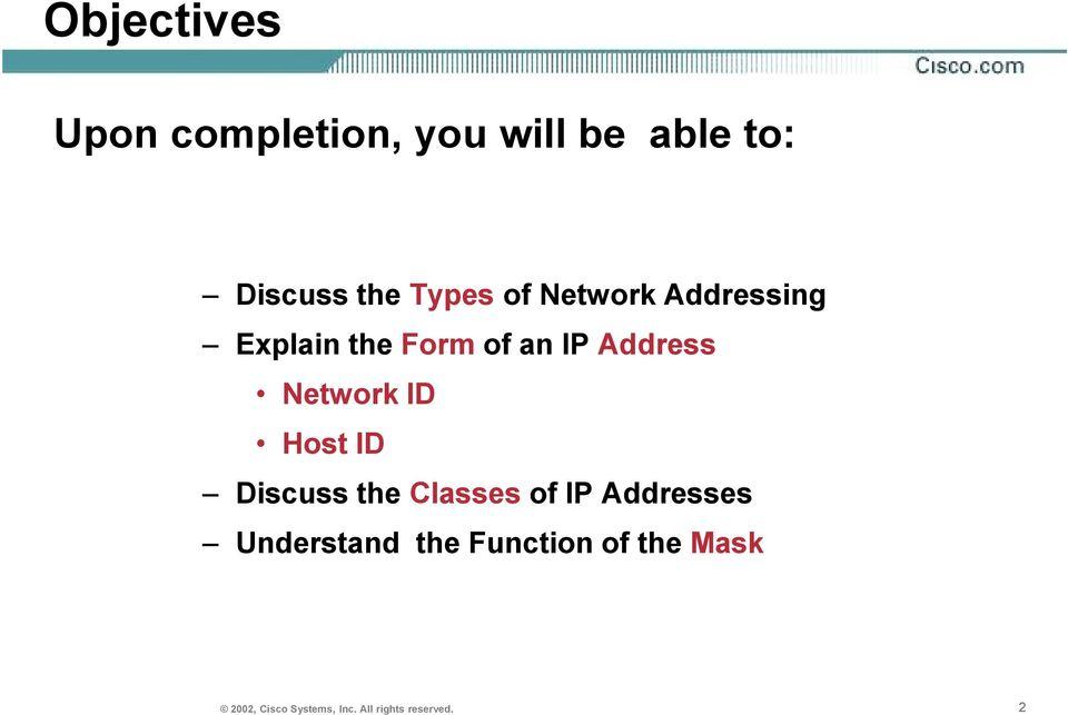 Network ID Host ID Discuss the Classes of IP Addresses Understand