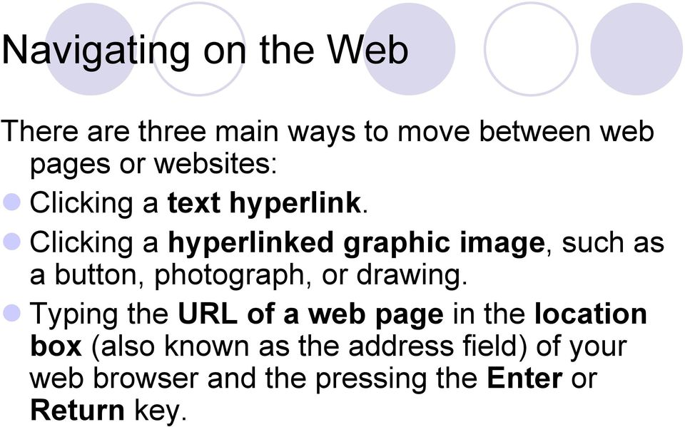 Clicking a hyperlinked graphic image, such as a button, photograph, or drawing.