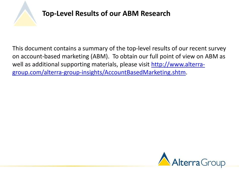 To obtain our full point of view on ABM as well as additional supporting
