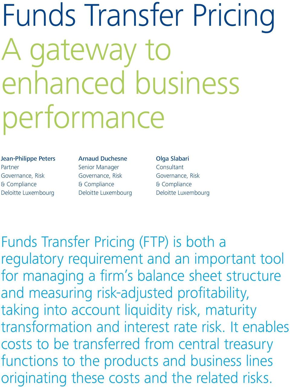 liquidity risk and maturity transformation in banks finance essay Inflows from banks and financial institutions  leading major risk transformation programs at tier 1 uk and global financial institutions  large liquidity risk .