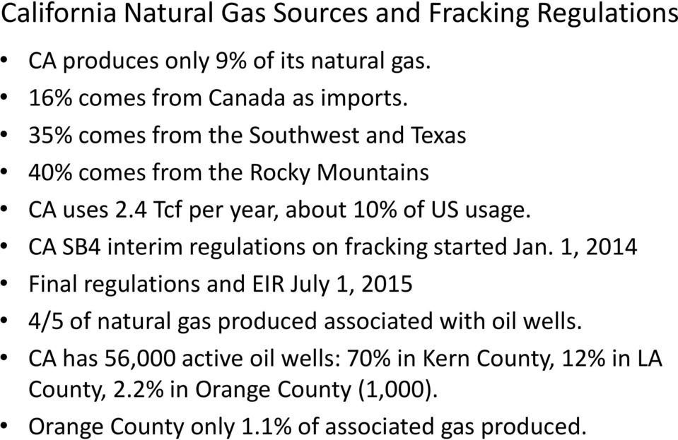 CA SB4 interim regulations on fracking started Jan.
