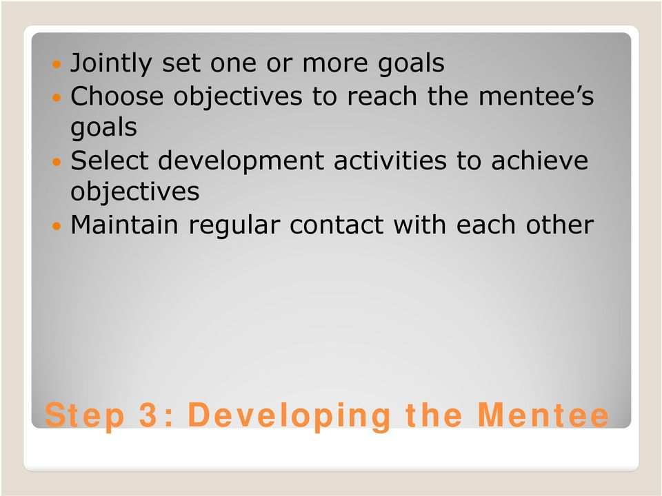 activities to achieve objectives Maintain regular