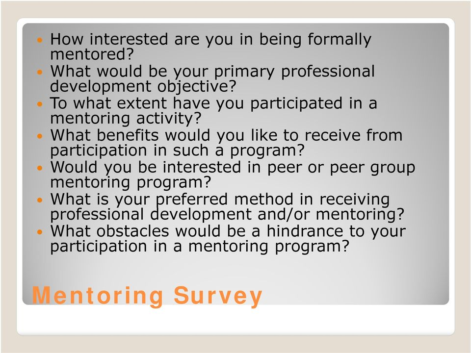 What benefits would you like to receive from participation in such a program?