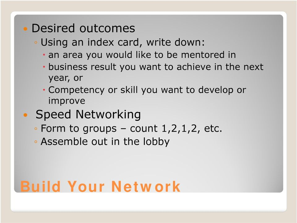 or Competency or skill you want to develop or improve Speed Networking