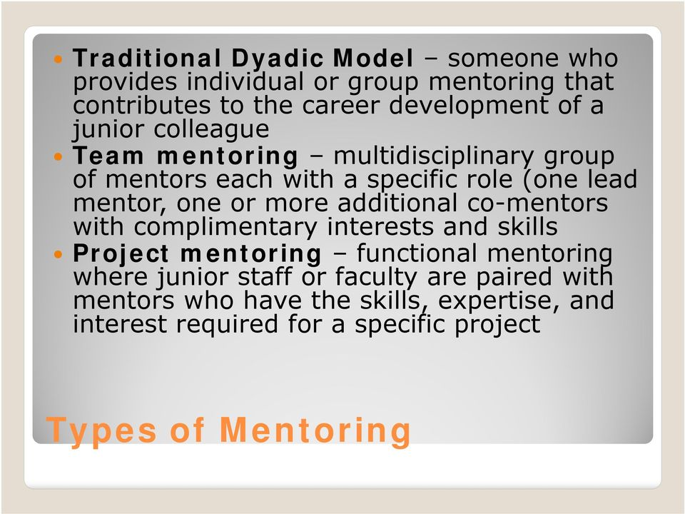 additional co-mentors with complimentary interests and skills Project mentoring functional mentoring where junior staff or