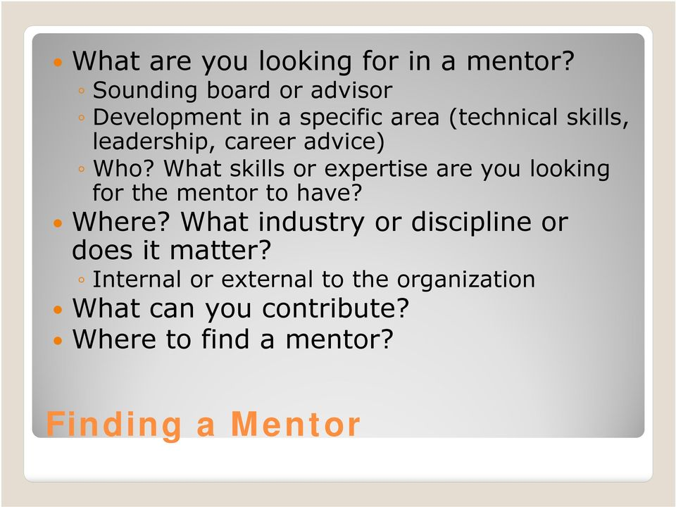 career advice) Who? What skills or expertise are you looking for the mentor to have? Where?