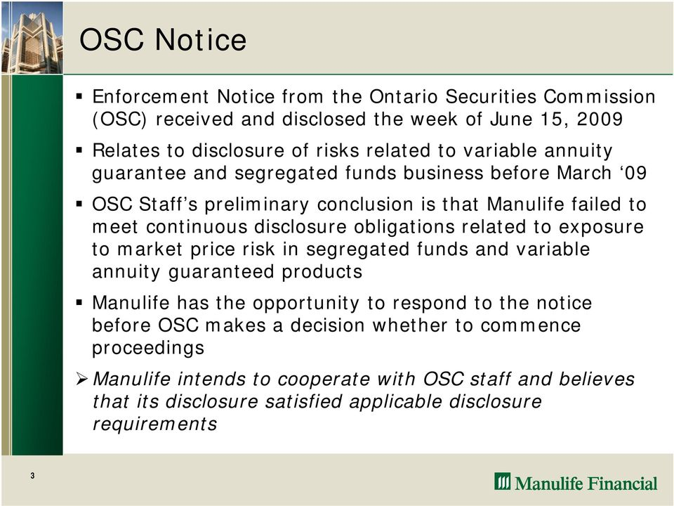 obligations related to exposure to market price risk in segregated funds and variable annuity guaranteed products Manulife has the opportunity to respond to the notice