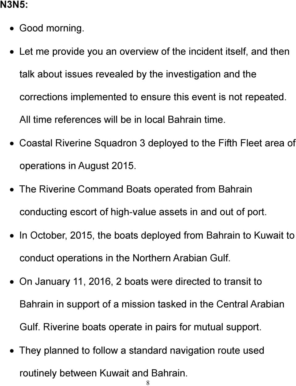 All time references will be in local Bahrain time. Coastal Riverine Squadron 3 deployed to the Fifth Fleet area of operations in August 2015.