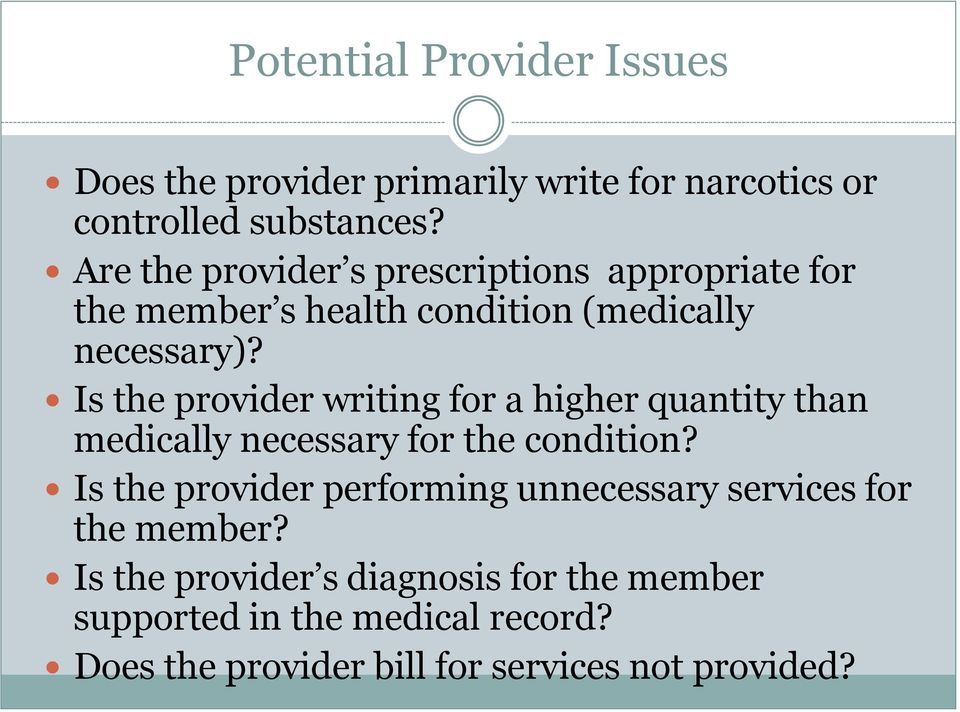 Is the provider writing for a higher quantity than medically necessary for the condition?