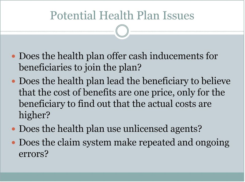 Does the health plan lead the beneficiary to believe that the cost of benefits are one price,