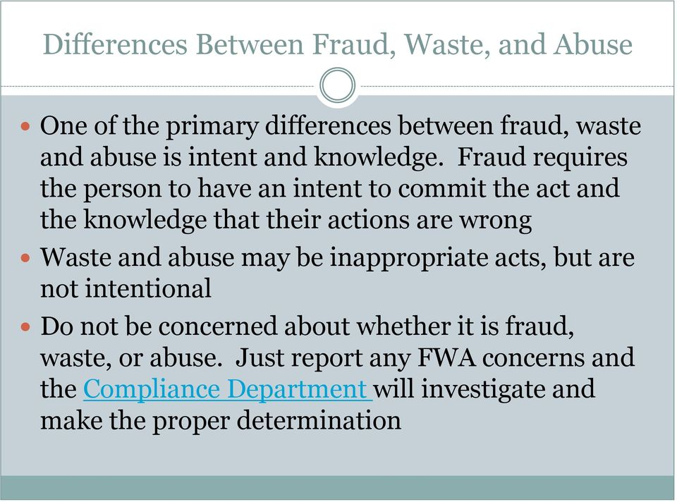 Fraud requires the person to have an intent to commit the act and the knowledge that their actions are wrong Waste and