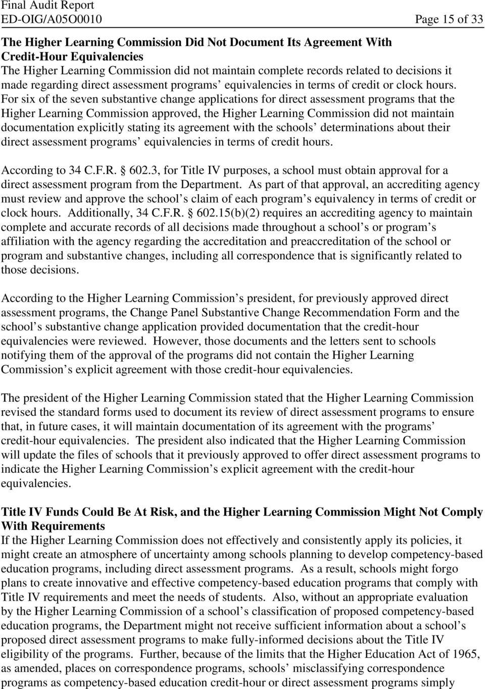 For six of the seven substantive change applications for direct assessment programs that the Higher Learning Commission approved, the Higher Learning Commission did not maintain documentation