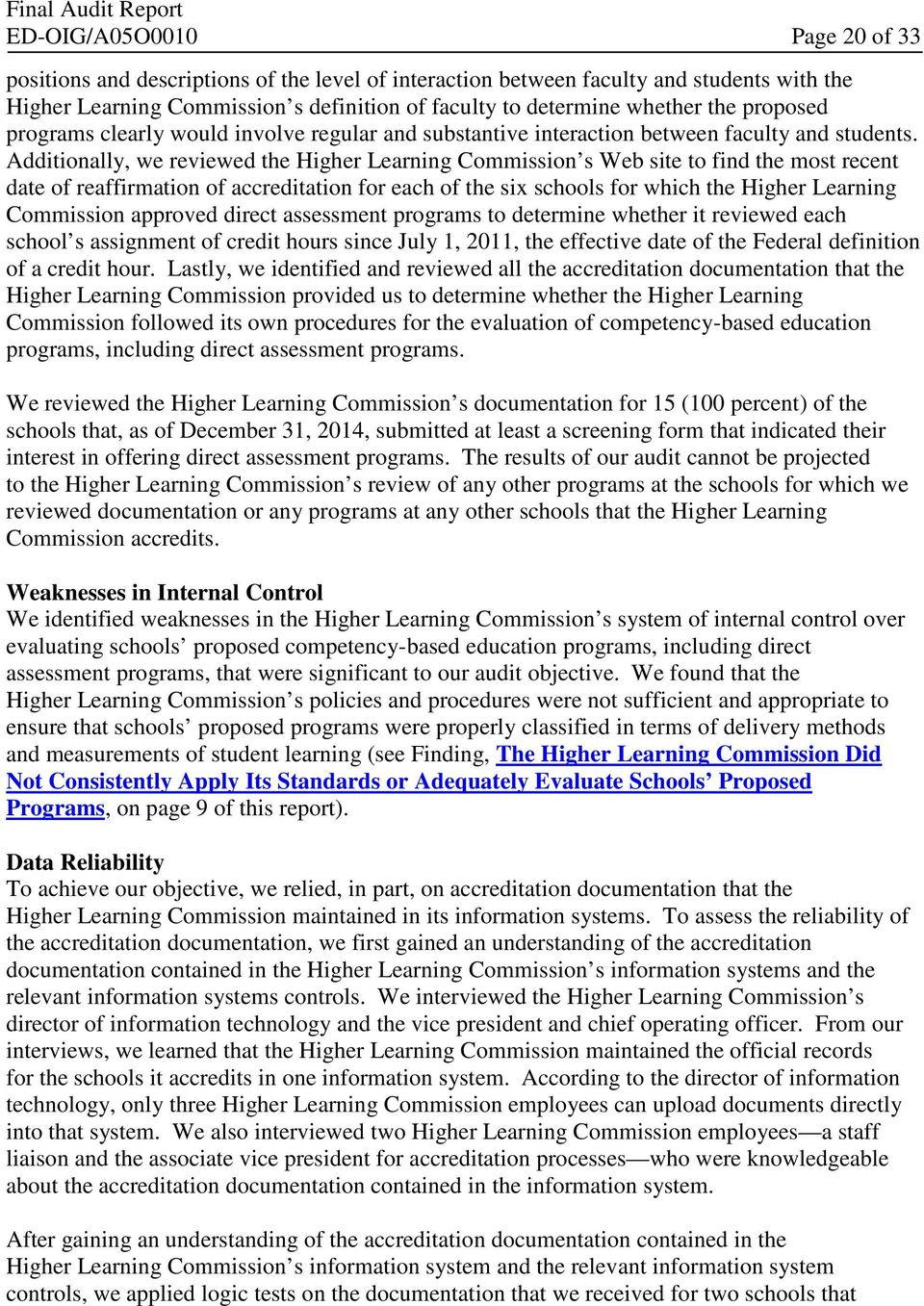 Additionally, we reviewed the Higher Learning Commission s Web site to find the most recent date of reaffirmation of accreditation for each of the six schools for which the Higher Learning Commission