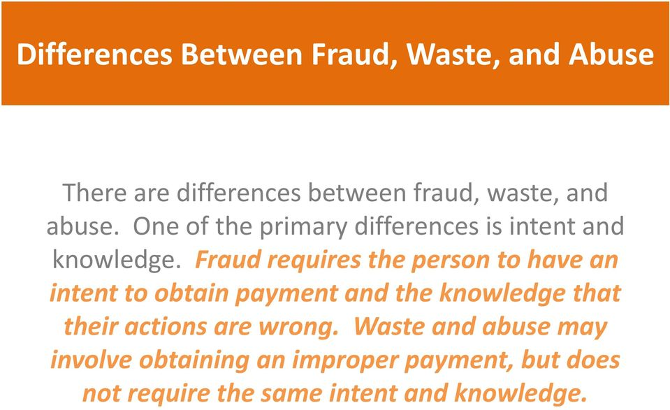 Fraud requires the person to have an intent to obtain payment and the knowledge that their