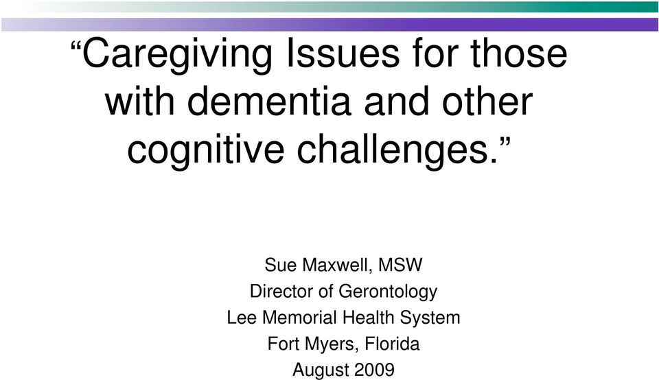 Sue Maxwell, MSW Director of Gerontology