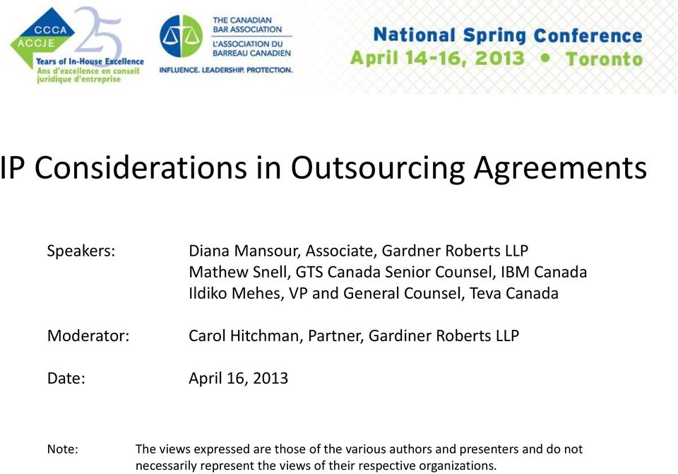 Carol Hitchman, Partner, Gardiner Roberts LLP Date: April 16, 2013 Note: The views expressed are those of