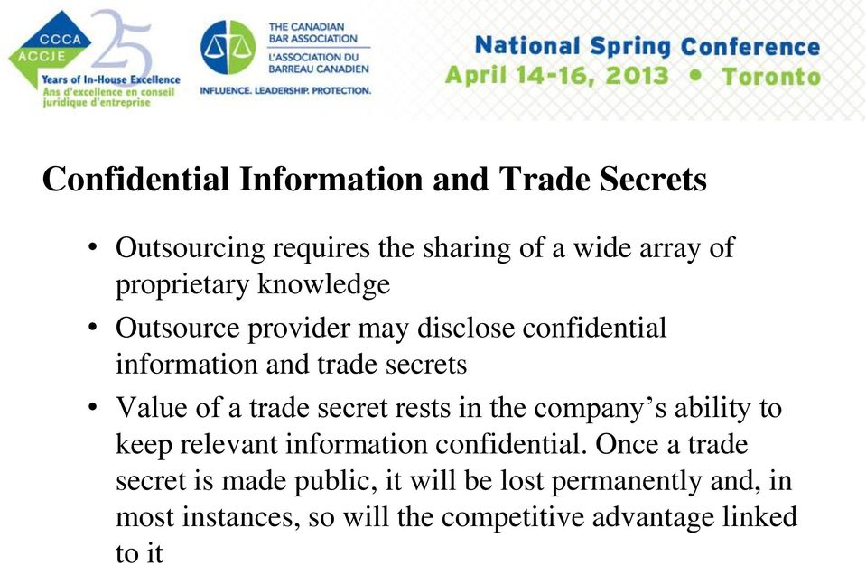 secret rests in the company s ability to keep relevant information confidential.