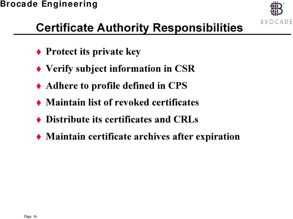 CPS Maintain list of revoked certificates Distribute its
