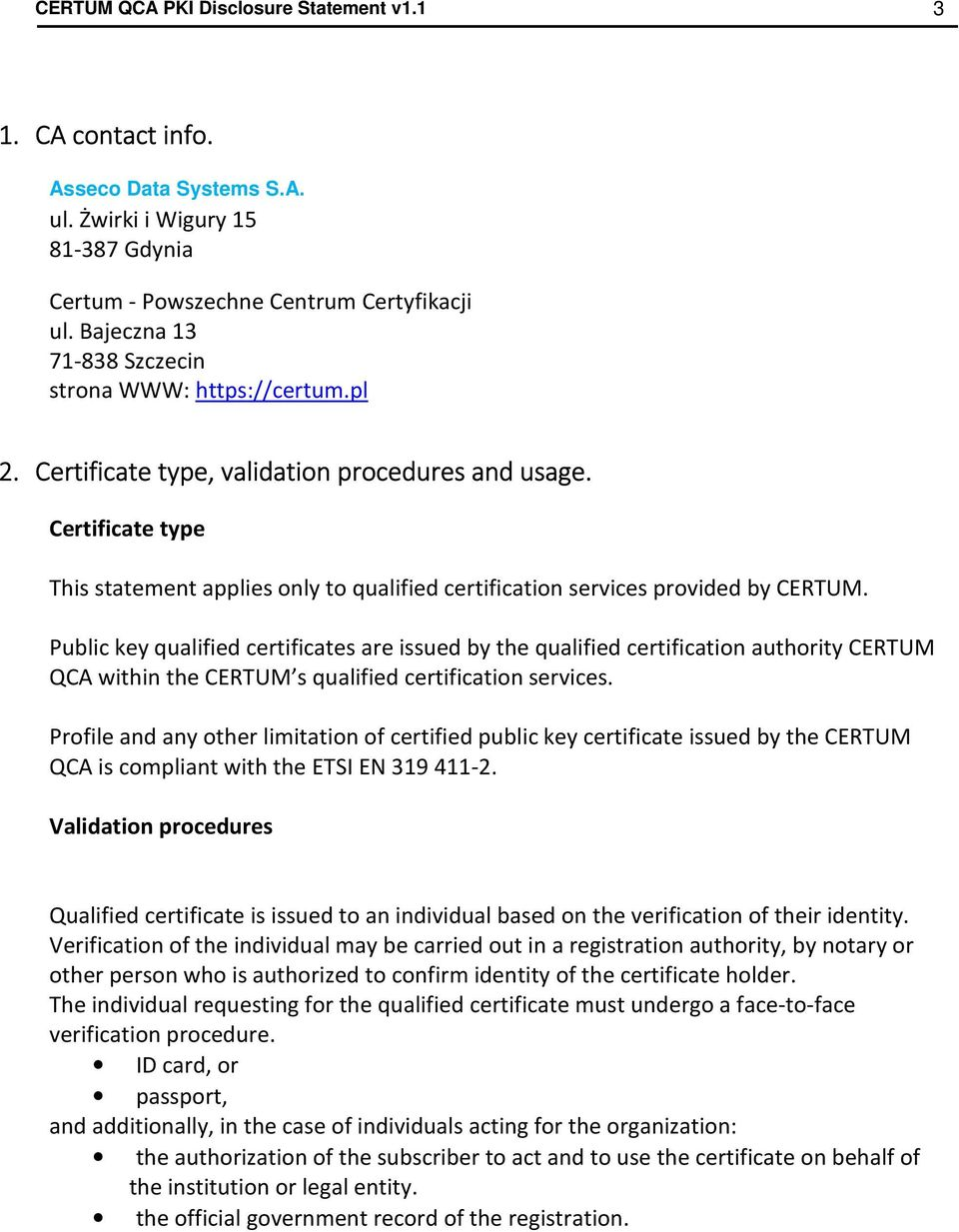 Certificate type This statement applies only to qualified certification services provided by CERTUM.