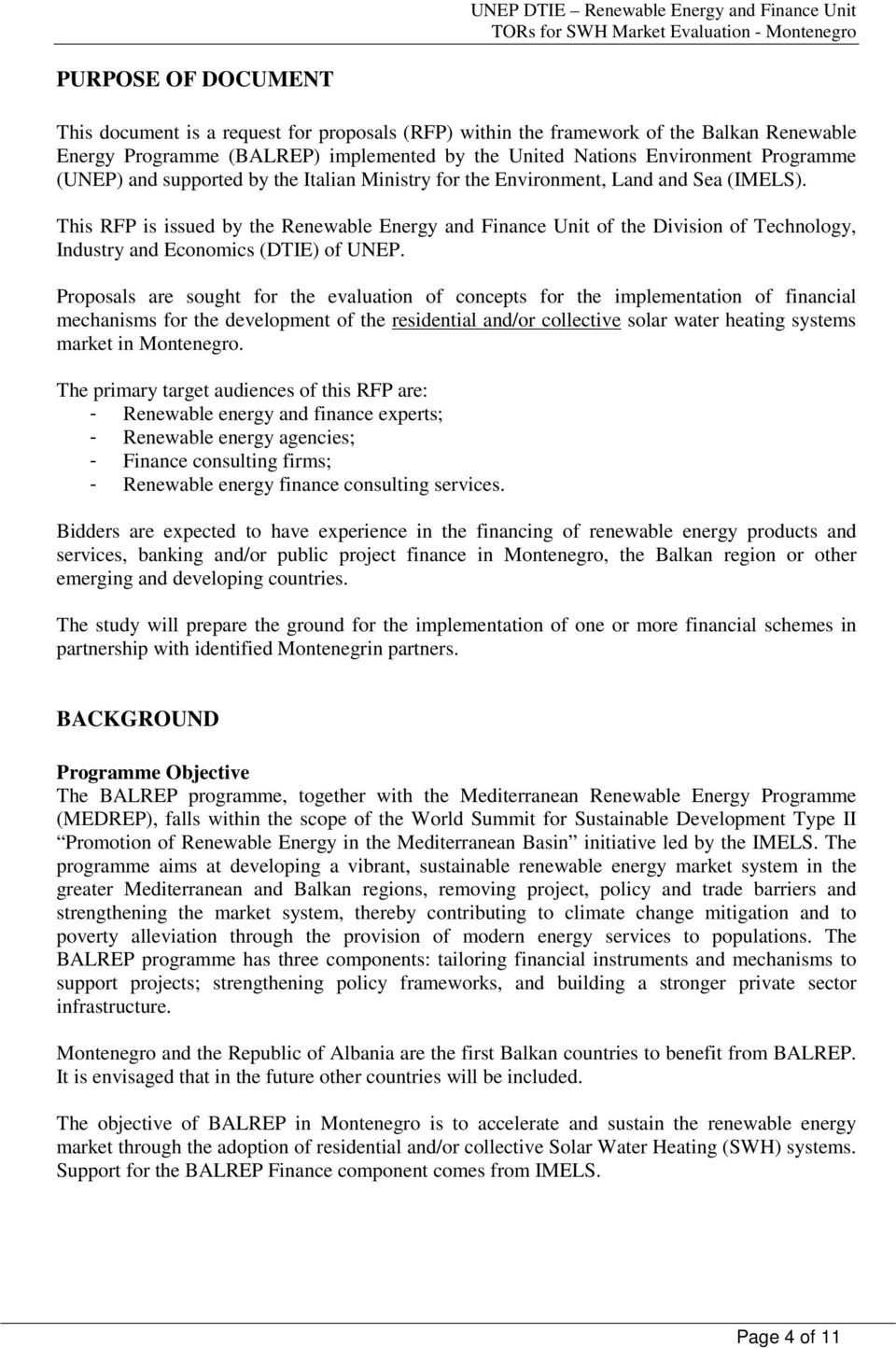 This RFP is issued by the Renewable Energy and Finance Unit of the Division of Technology, Industry and Economics (DTIE) of UNEP.