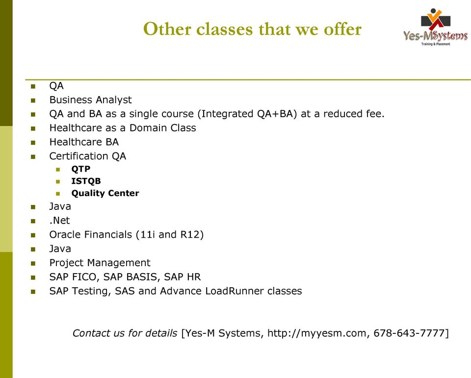 Healthcare as a Domain Class Healthcare BA Certification QA QTP ISTQB Quality Center Java.