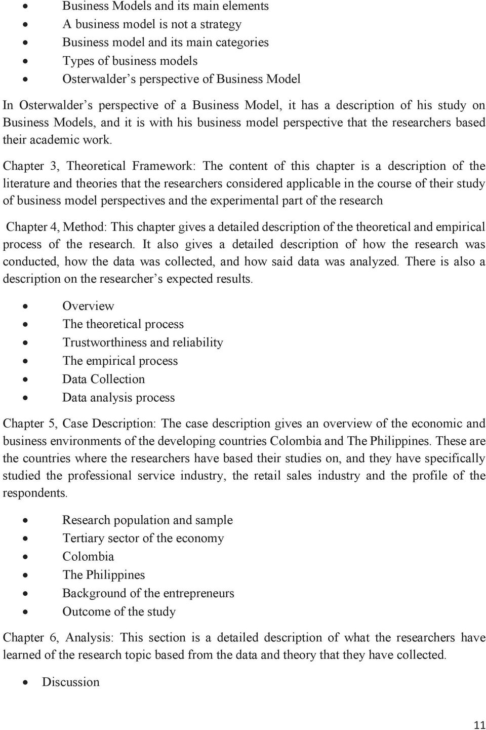 Chapter 3, Theoretical Framework: The content of this chapter is a description of the literature and theories that the researchers considered applicable in the course of their study of business model