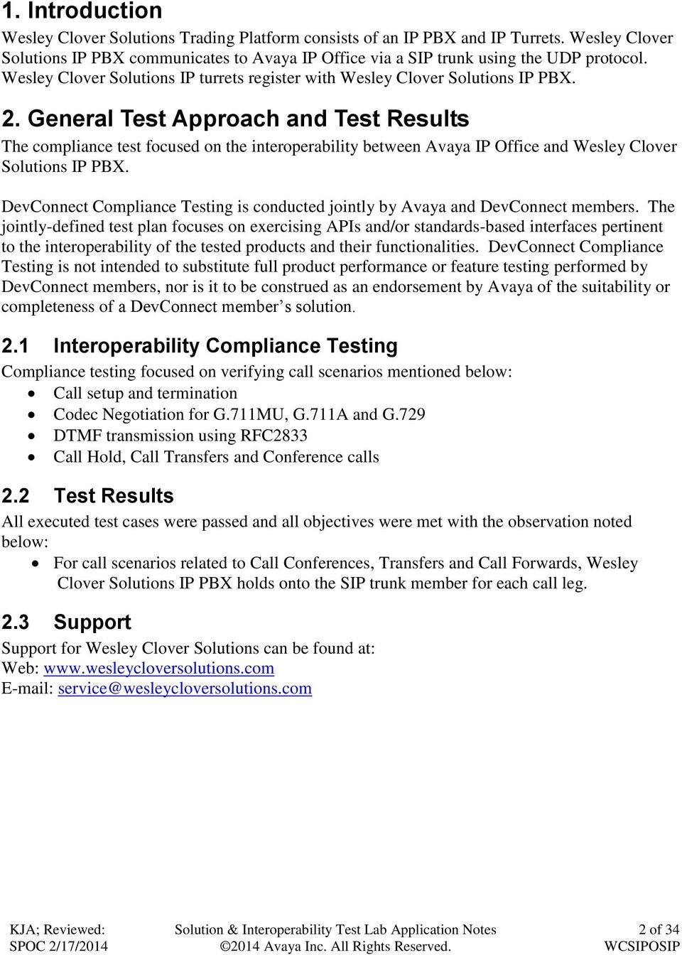 General Test Approach and Test Results The compliance test focused on the interoperability between Avaya IP Office and Wesley Clover Solutions IP PBX.