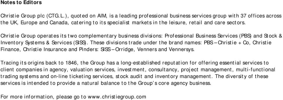 Christie Group operates its two complementary business divisions: Professional Business Services (PBS) and Stock & Inventory Systems & Services (SISS).