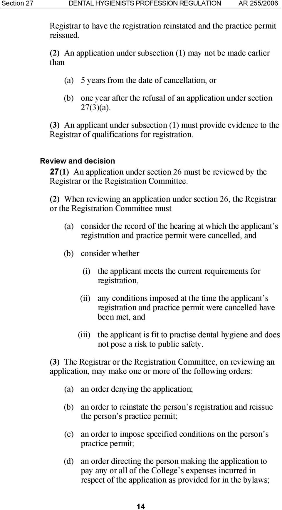 (3) An applicant under subsection (1) must provide evidence to the Registrar of qualifications for registration.
