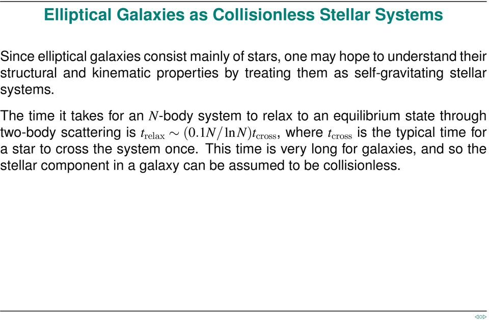The time it takes for an N-body system to relax to an equilibrium state through two-body scattering is t relax (0.