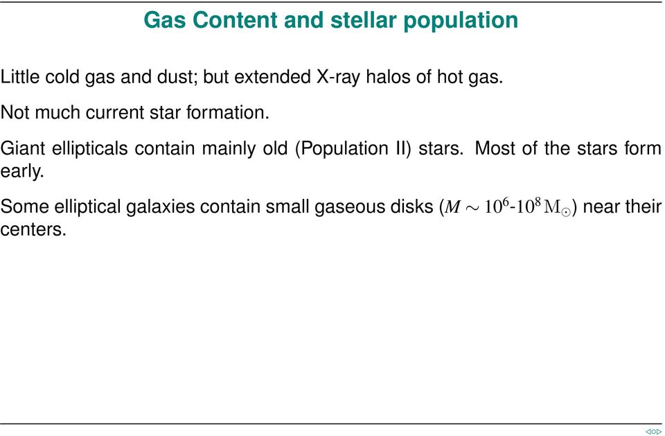 Giant ellipticals contain mainly old (Population II) stars.