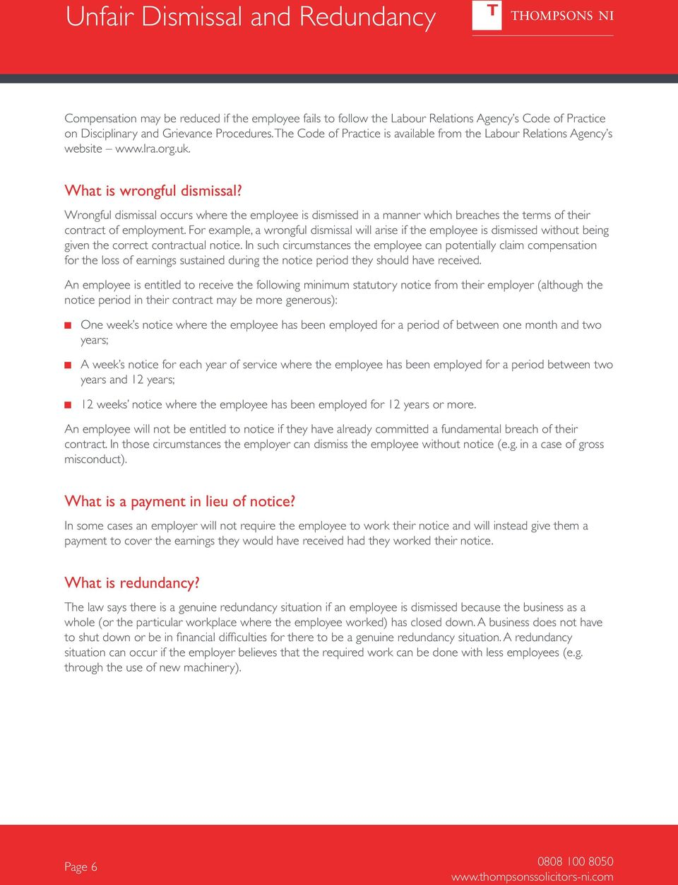 Wrongful dismissal occurs where the employee is dismissed in a manner which breaches the terms of their contract of employment.