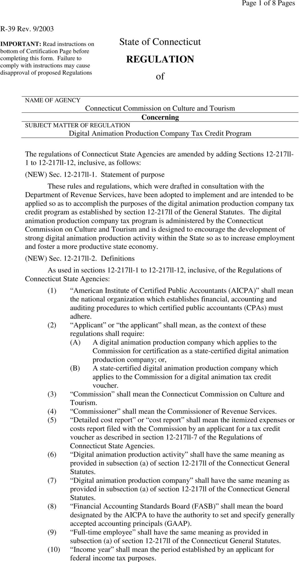 MATTER OF REGULATION Digital Animation Production Company Tax Credit Program The regulations of Connecticut State Agencies are amended by adding Sections 12-217ll- 1 to 12-217ll-12, inclusive, as