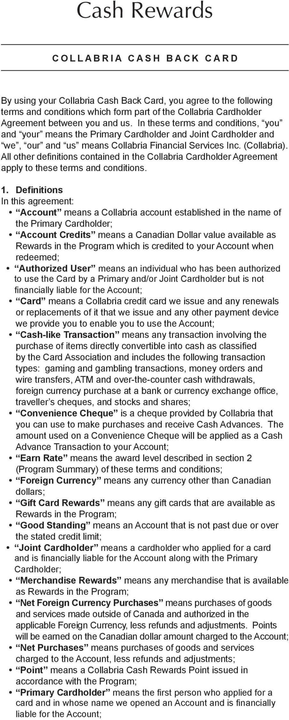 All other definitions contained in the Collabria Cardholder Agreement apply to these terms and conditions. 1.