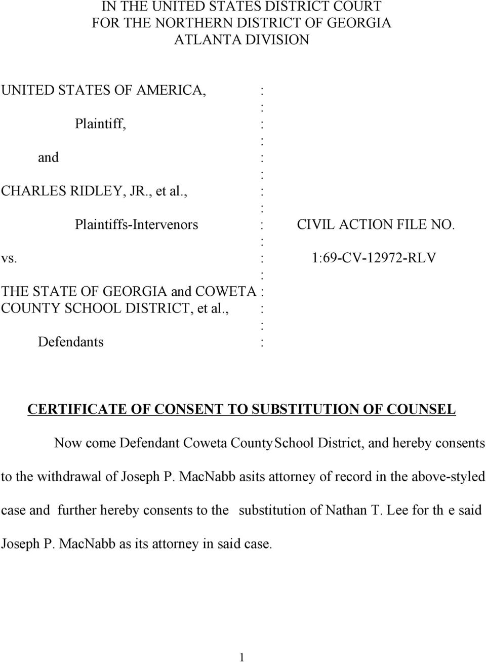 , Defendants CERTIFICATE OF CONSENT TO SUBSTITUTION OF COUNSEL Now come Defendant Coweta County School District, and hereby consents to the withdrawal of